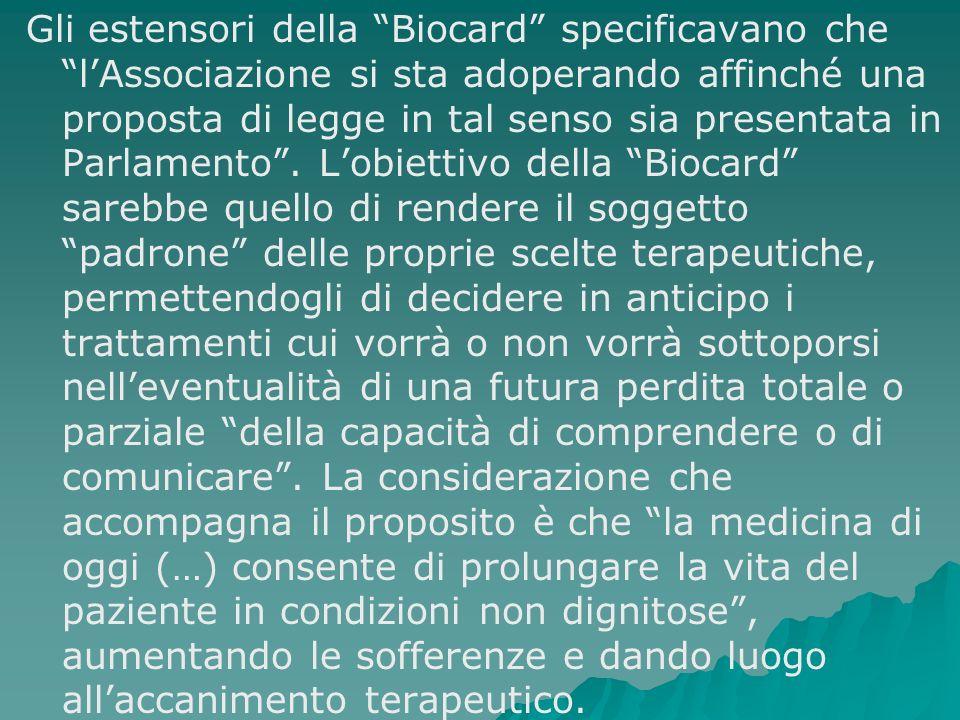 Gli estensori della Biocard specificavano che lAssociazione si sta adoperando affinché una proposta di legge in tal senso sia presentata in Parlamento