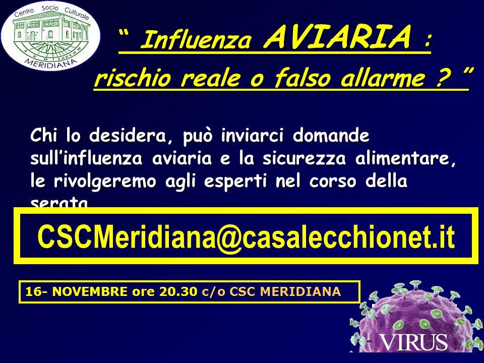 Influenza AVIARIA : Influenza AVIARIA : rischio reale o falso allarme ? rischio reale o falso allarme ? Chi lo desidera, può inviarci domande sullinfl