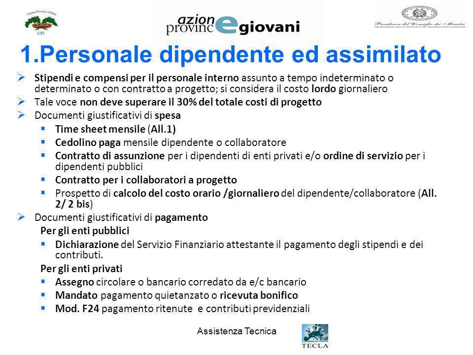 Assistenza Tecnica 1.Personale dipendente ed assimilato Stipendi e compensi per il personale interno assunto a tempo indeterminato o determinato o con