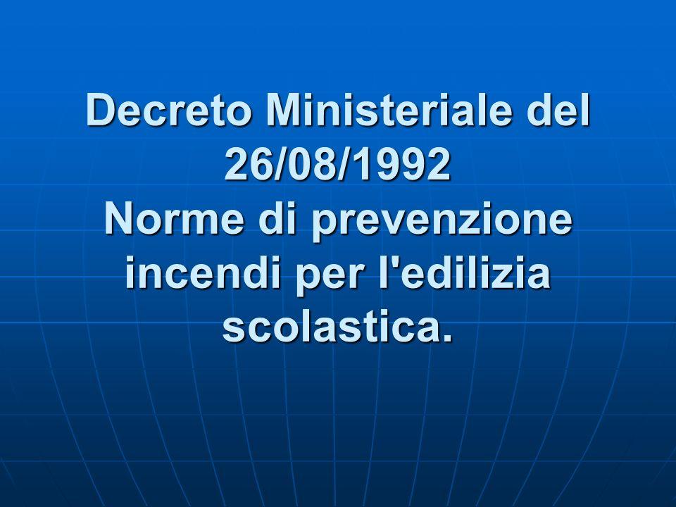 Decreto Ministeriale del 26/08/1992 Norme di prevenzione incendi per l'edilizia scolastica.