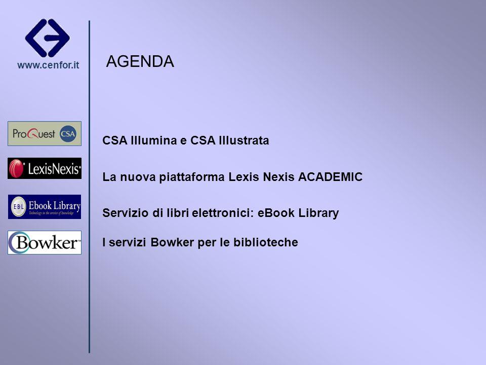 www.cenfor.it AGENDA CSA Illumina e CSA Illustrata La nuova piattaforma Lexis Nexis ACADEMIC Servizio di libri elettronici: eBook Library I servizi Bo