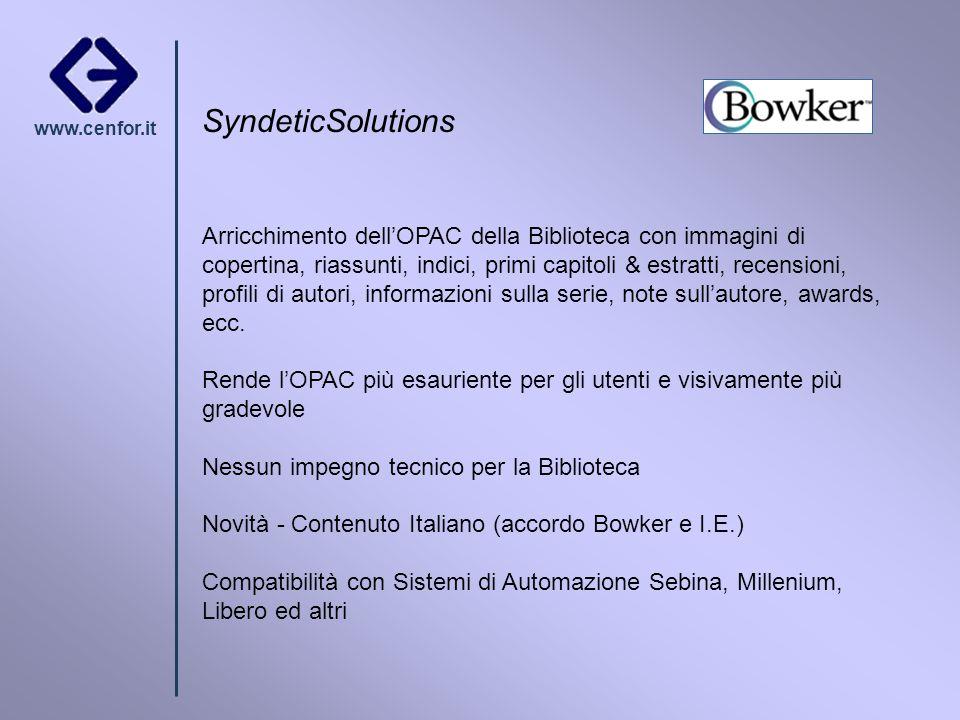 www.cenfor.it SyndeticSolutions Arricchimento dellOPAC della Biblioteca con immagini di copertina, riassunti, indici, primi capitoli & estratti, recen