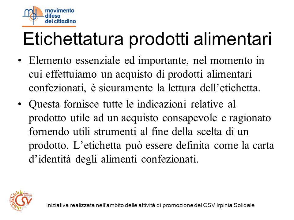 Iniziativa realizzata nellambito delle attività di promozione del CSV Irpinia Solidale Etichettatura prodotti alimentari Elemento essenziale ed import