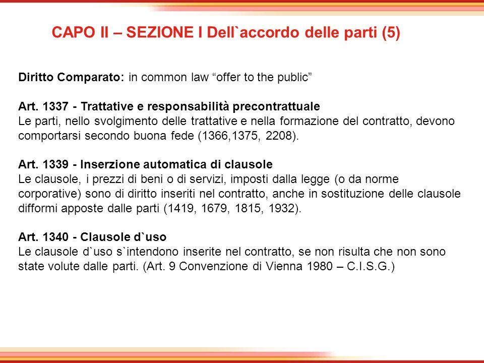 CAPO II – SEZIONE I Dell`accordo delle parti (5) Diritto Comparato: in common law offer to the public Art. 1337 - Trattative e responsabilità precontr