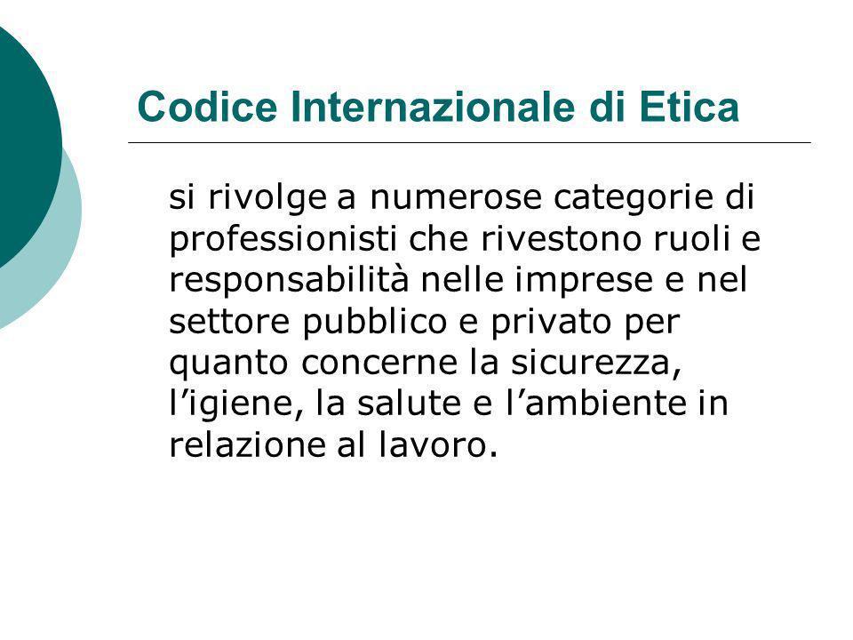 Codice Internazionale di Etica si rivolge a numerose categorie di professionisti che rivestono ruoli e responsabilità nelle imprese e nel settore pubb