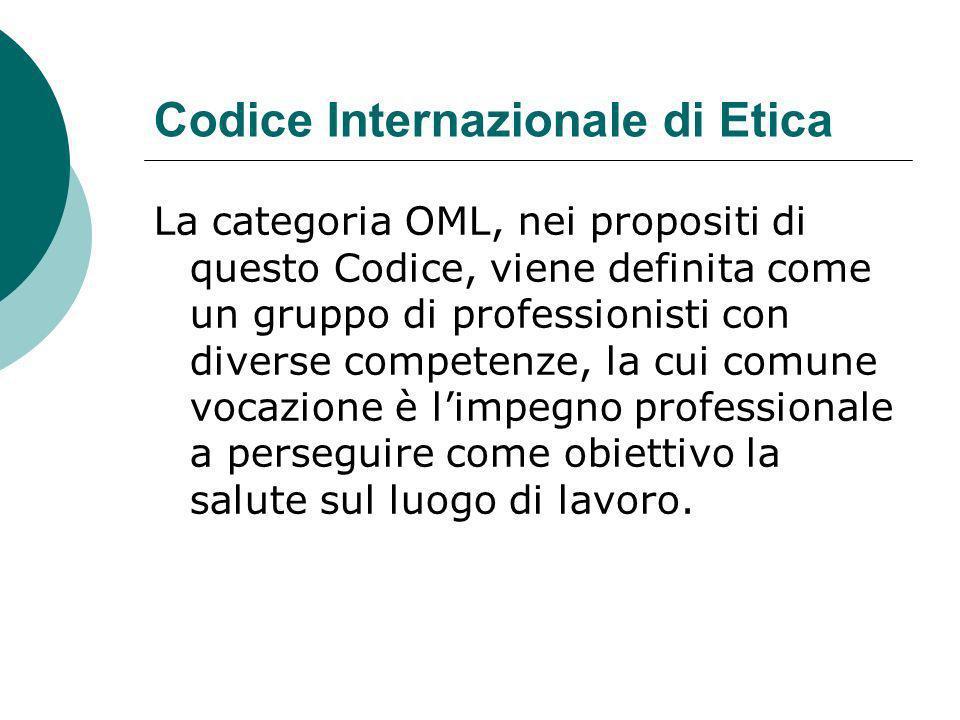 Codice Internazionale di Etica La categoria OML, nei propositi di questo Codice, viene definita come un gruppo di professionisti con diverse competenz