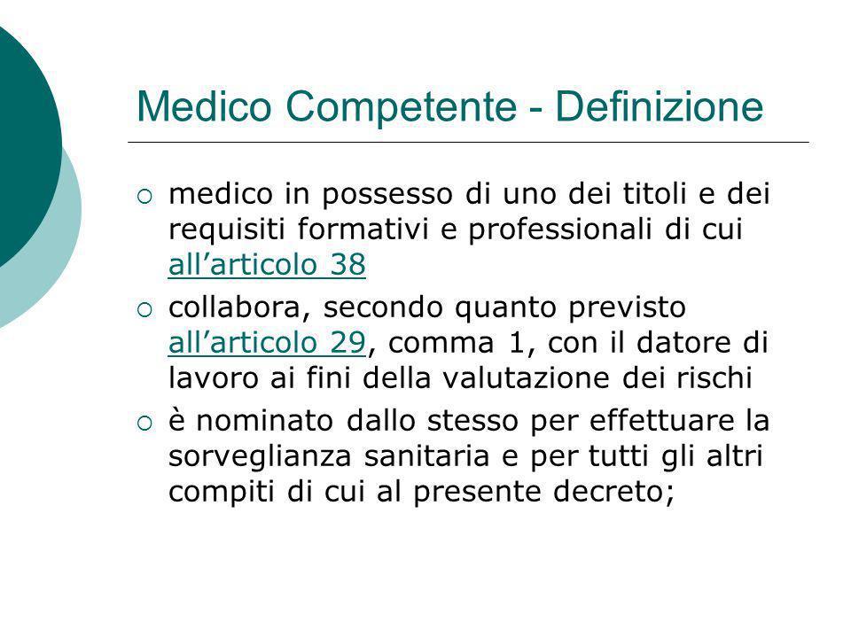 Medico Competente - Definizione medico in possesso di uno dei titoli e dei requisiti formativi e professionali di cui allarticolo 38 allarticolo 38 co