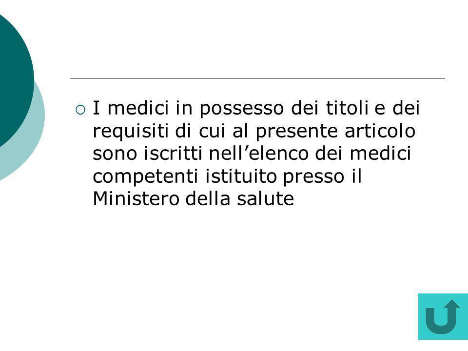 I medici in possesso dei titoli e dei requisiti di cui al presente articolo sono iscritti nellelenco dei medici competenti istituito presso il Ministe