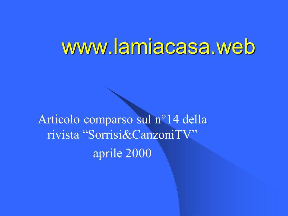 www.lamiacasa.web Articolo comparso sul n°14 della rivista Sorrisi&CanzoniTV aprile 2000