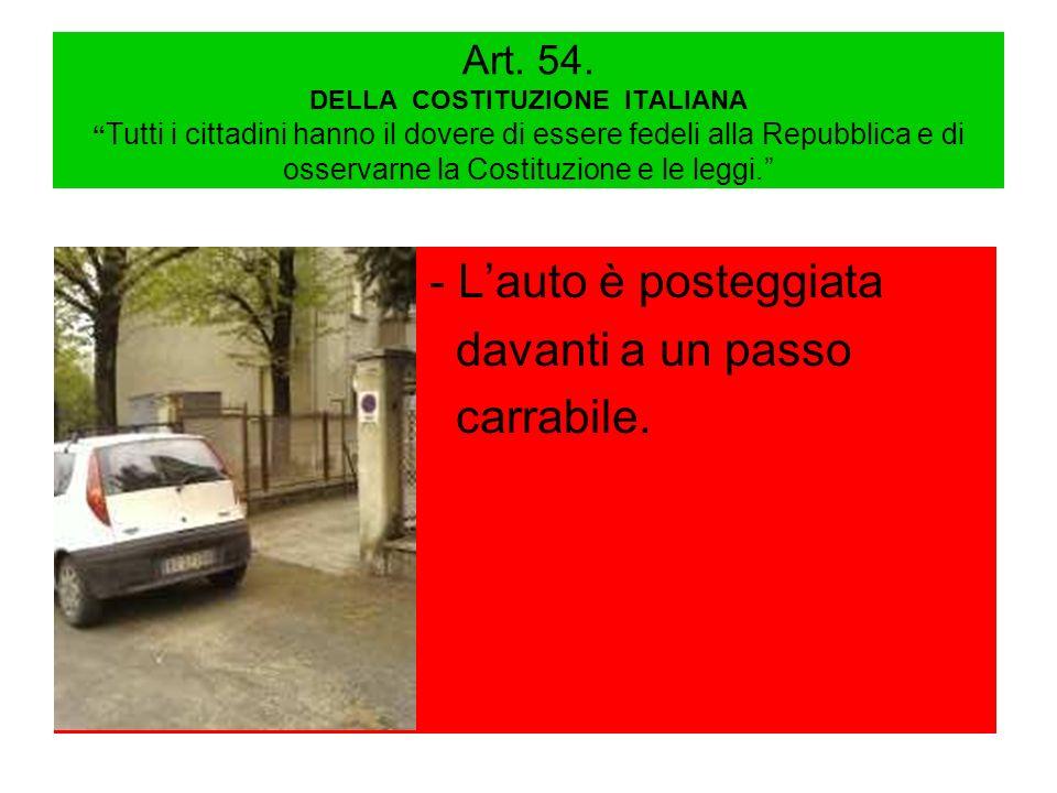 Art. 54. DELLA COSTITUZIONE ITALIANA Tutti i cittadini hanno il dovere di essere fedeli alla Repubblica e di osservarne la Costituzione e le leggi. -
