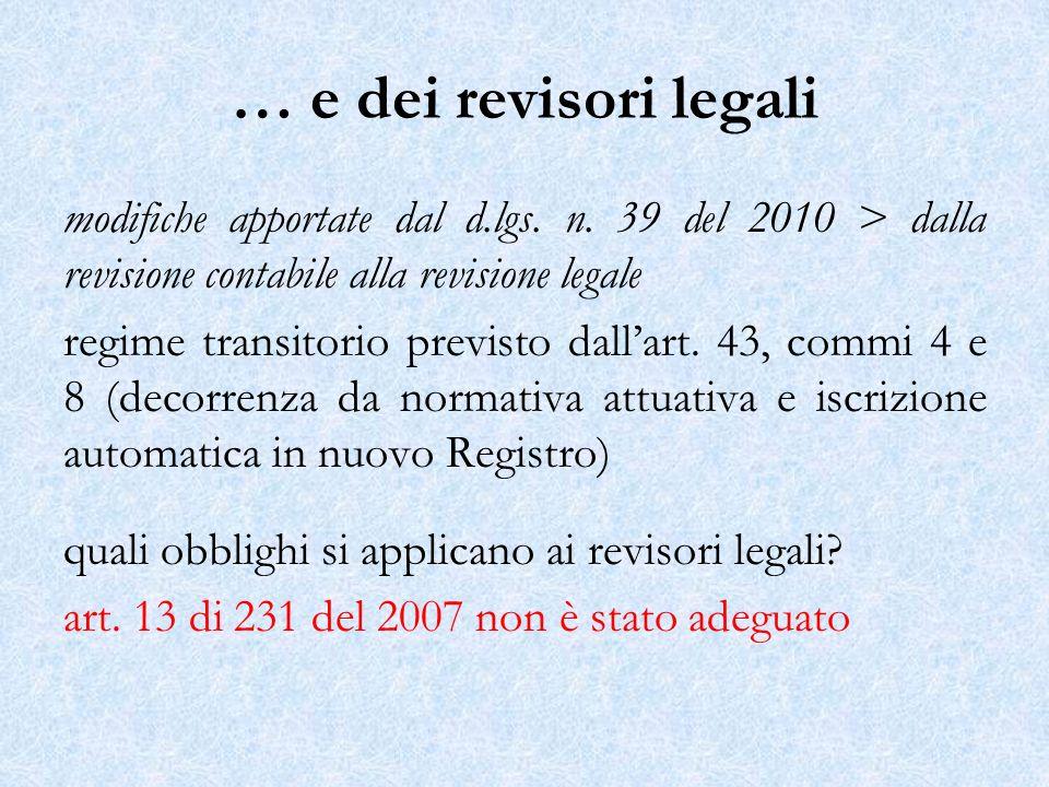 … e dei revisori legali modifiche apportate dal d.lgs. n. 39 del 2010 > dalla revisione contabile alla revisione legale regime transitorio previsto da