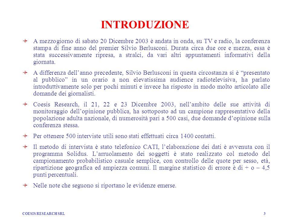 COESIS RESEARCH SRL3 INTRODUZIONE A mezzogiorno di sabato 20 Dicembre 2003 è andata in onda, su TV e radio, la conferenza stampa di fine anno del premier Silvio Berlusconi.