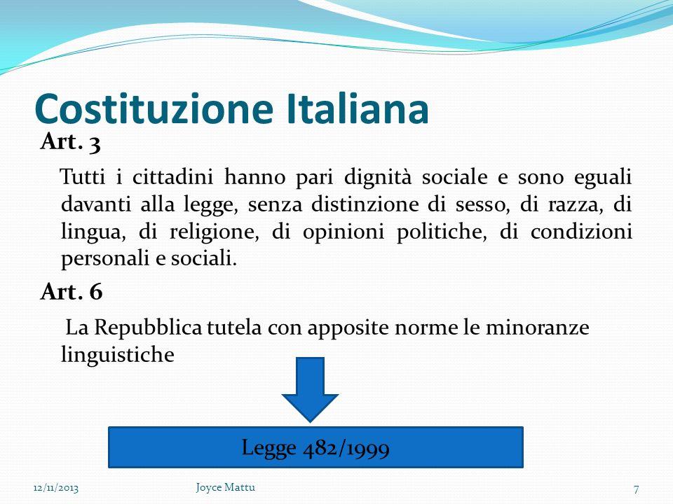 Legge 482/1999 Art.1 1. La lingua ufficiale della Repubblica é l italiano.