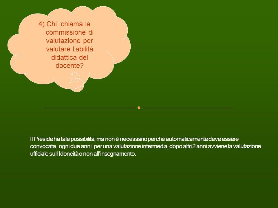 4) Chi chiama la commissione di valutazione per valutare labilità didattica del docente?