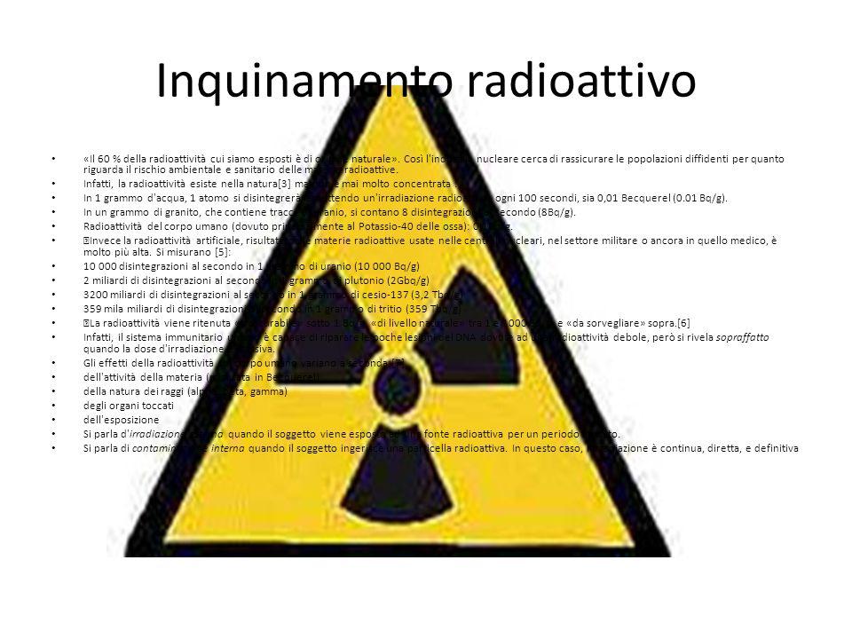 Inquinamento radioattivo «Il 60 % della radioattività cui siamo esposti è di origine naturale». Così l'industria nucleare cerca di rassicurare le popo