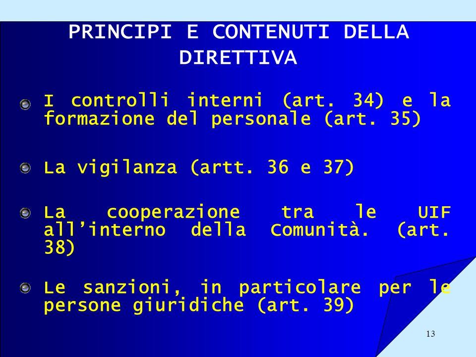13 PRINCIPI E CONTENUTI DELLA DIRETTIVA I controlli interni (art. 34) e la formazione del personale (art. 35) La vigilanza (artt. 36 e 37) La cooperaz