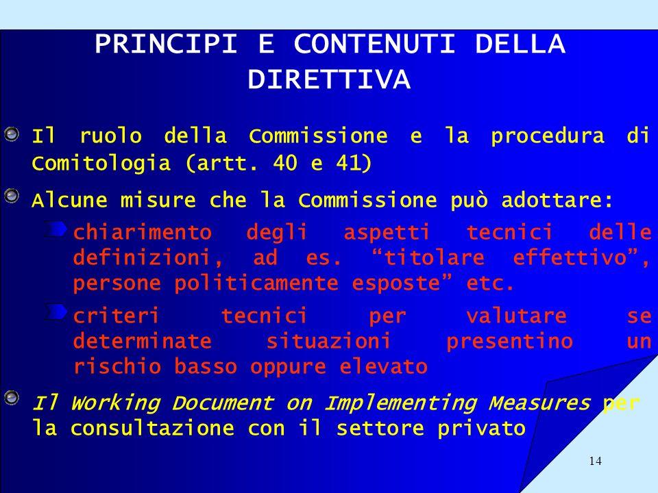 14 PRINCIPI E CONTENUTI DELLA DIRETTIVA Il ruolo della Commissione e la procedura di Comitologia (artt. 40 e 41) Alcune misure che la Commissione può