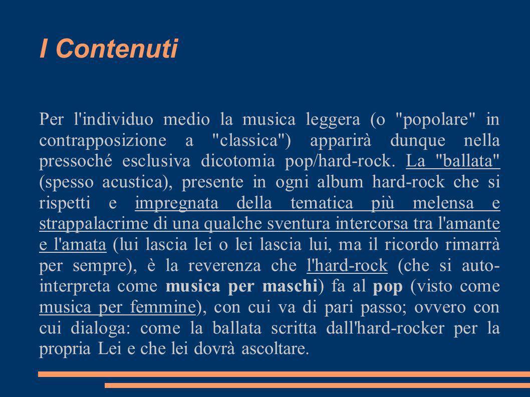 I Contenuti Per l'individuo medio la musica leggera (o