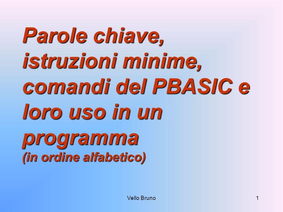 Vello Bruno1 Parole chiave, istruzioni minime, comandi del PBASIC e loro uso in un programma (in ordine alfabetico)