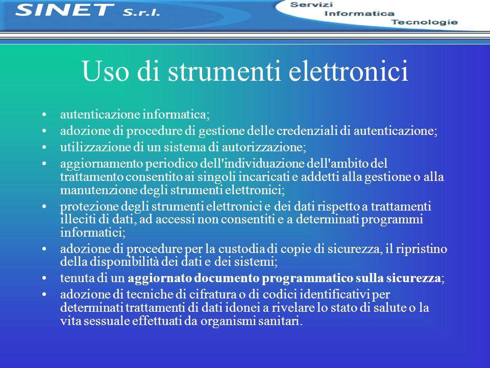 Uso di strumenti elettronici autenticazione informatica; adozione di procedure di gestione delle credenziali di autenticazione; utilizzazione di un si