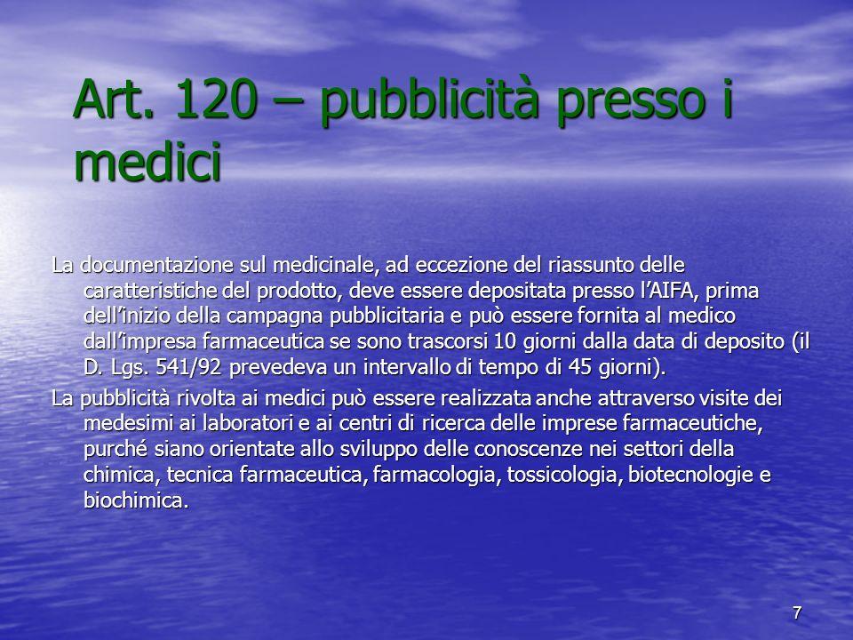 7 Art. 120 – pubblicità presso i medici La documentazione sul medicinale, ad eccezione del riassunto delle caratteristiche del prodotto, deve essere d
