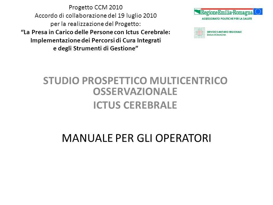 Progetto CCM 2010 Accordo di collaborazione del 19 luglio 2010 per la realizzazione del Progetto: La Presa in Carico delle Persone con Ictus Cerebrale