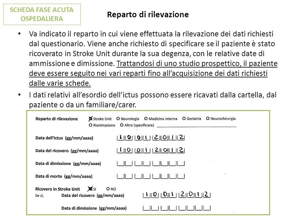 Reparto di rilevazione Va indicato il reparto in cui viene effettuata la rilevazione dei dati richiesti dal questionario. Viene anche richiesto di spe