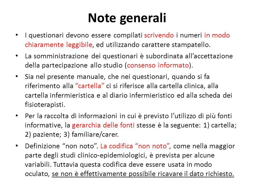 Note generali I questionari devono essere compilati scrivendo i numeri in modo chiaramente leggibile, ed utilizzando carattere stampatello. La sommini