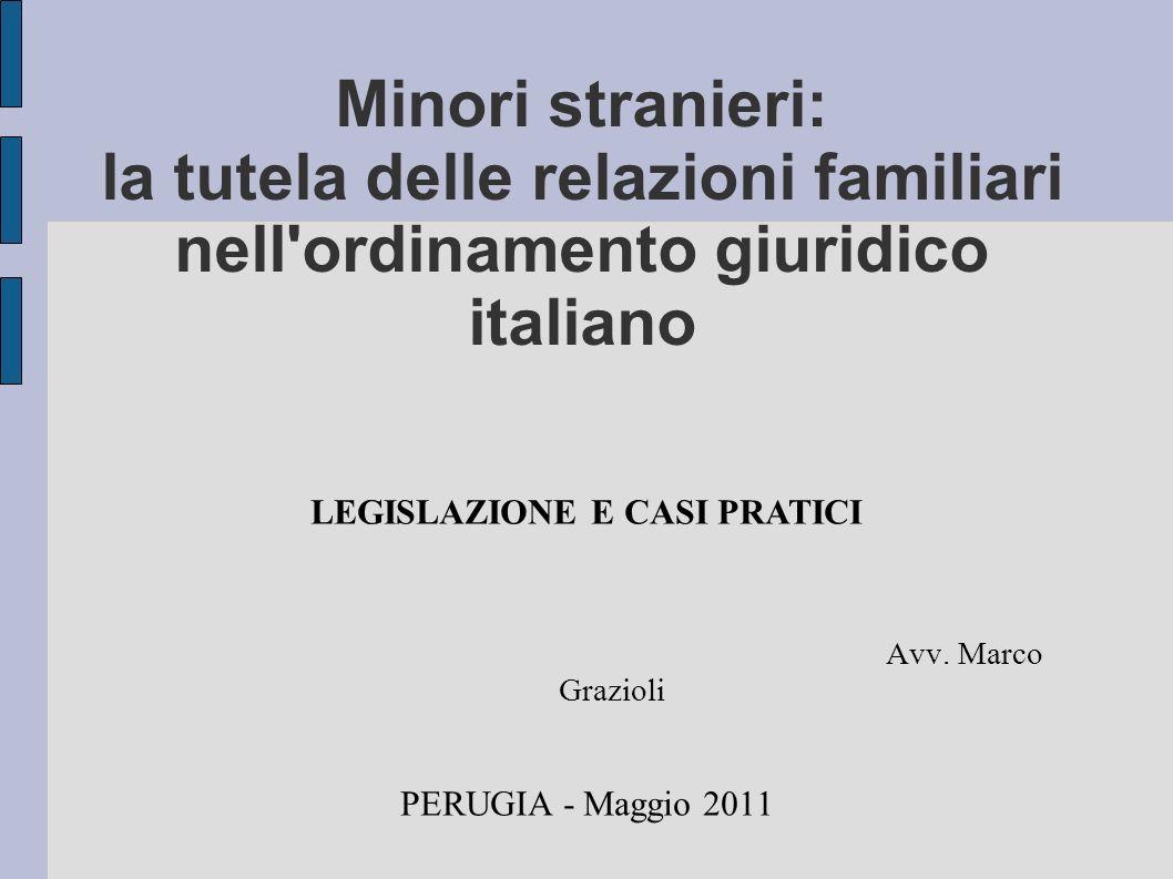 Minori stranieri: la tutela delle relazioni familiari nell ordinamento giuridico italiano Avv.