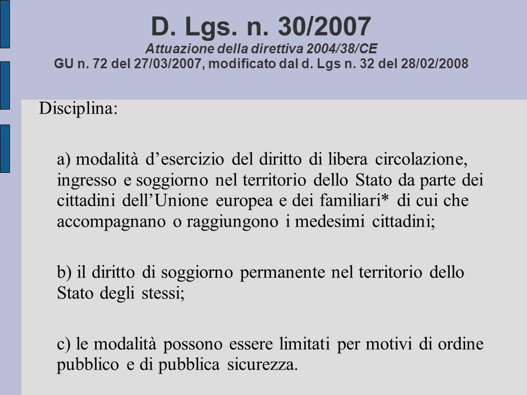 D.Lgs. n. 30/2007 Attuazione della direttiva 2004/38/CE GU n.