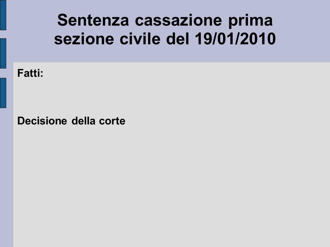 Sentenza cassazione prima sezione civile del 19/01/2010 Fatti: Decisione della corte