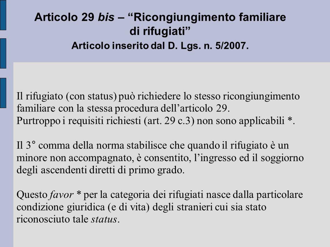 Il rifugiato (con status) può richiedere lo stesso ricongiungimento familiare con la stessa procedura dellarticolo 29.
