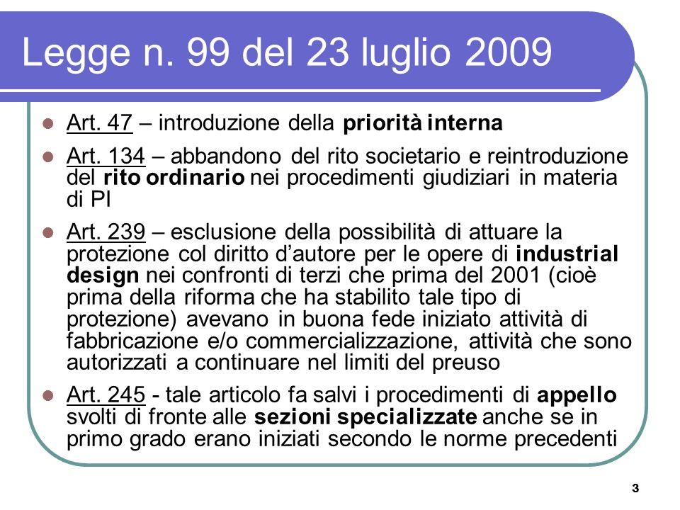 3 Legge n. 99 del 23 luglio 2009 Art. 47 – introduzione della priorità interna Art.