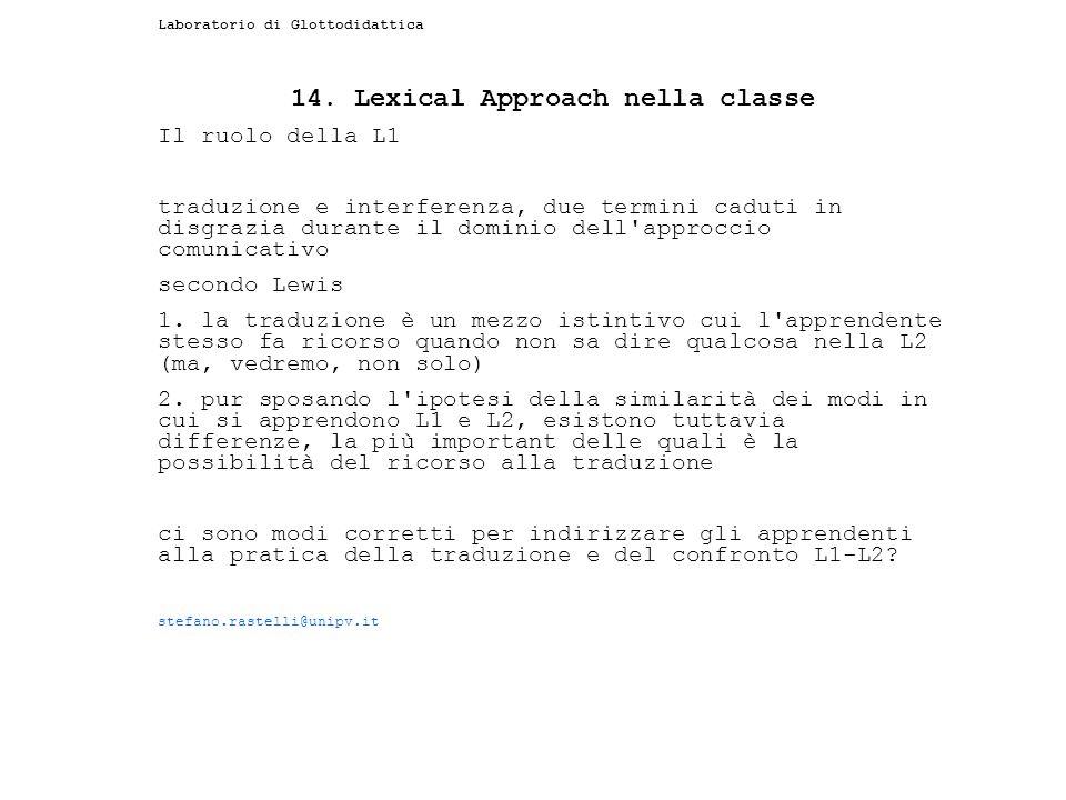 Laboratorio di Glottodidattica 14. Lexical Approach nella classe Il ruolo della L1 traduzione e interferenza, due termini caduti in disgrazia durante
