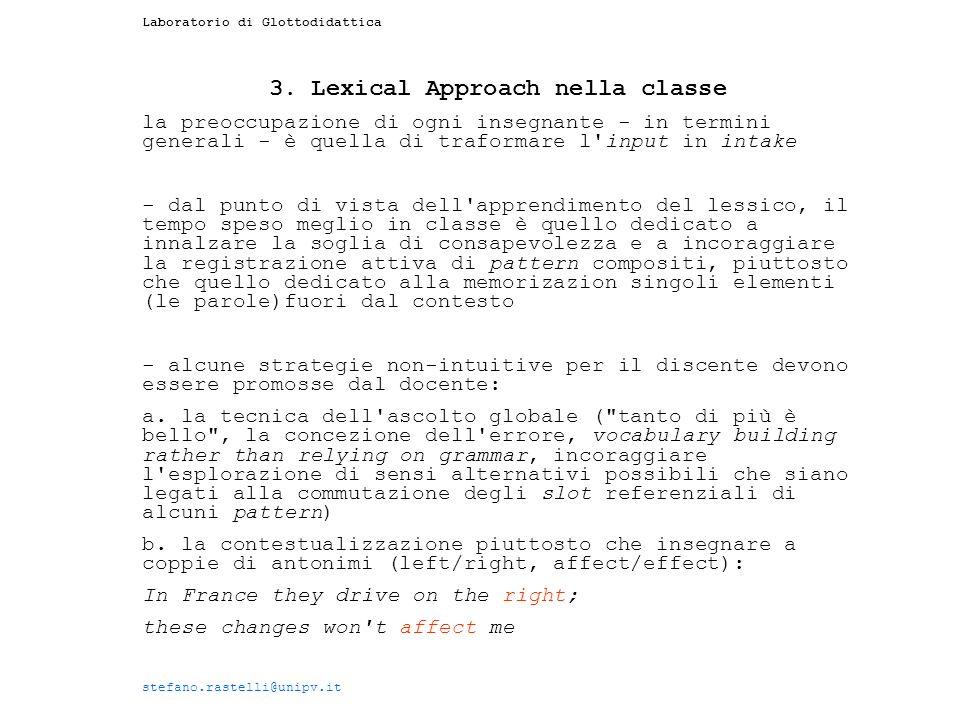 Laboratorio di Glottodidattica 3. Lexical Approach nella classe la preoccupazione di ogni insegnante - in termini generali - è quella di traformare l'