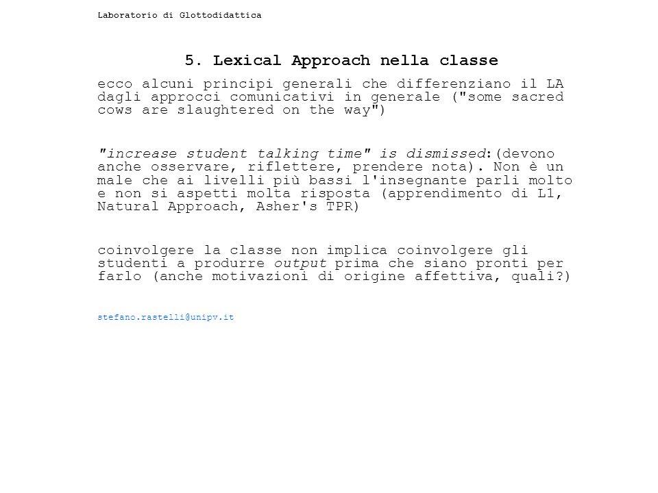 Laboratorio di Glottodidattica 5. Lexical Approach nella classe ecco alcuni principi generali che differenziano il LA dagli approcci comunicativi in g