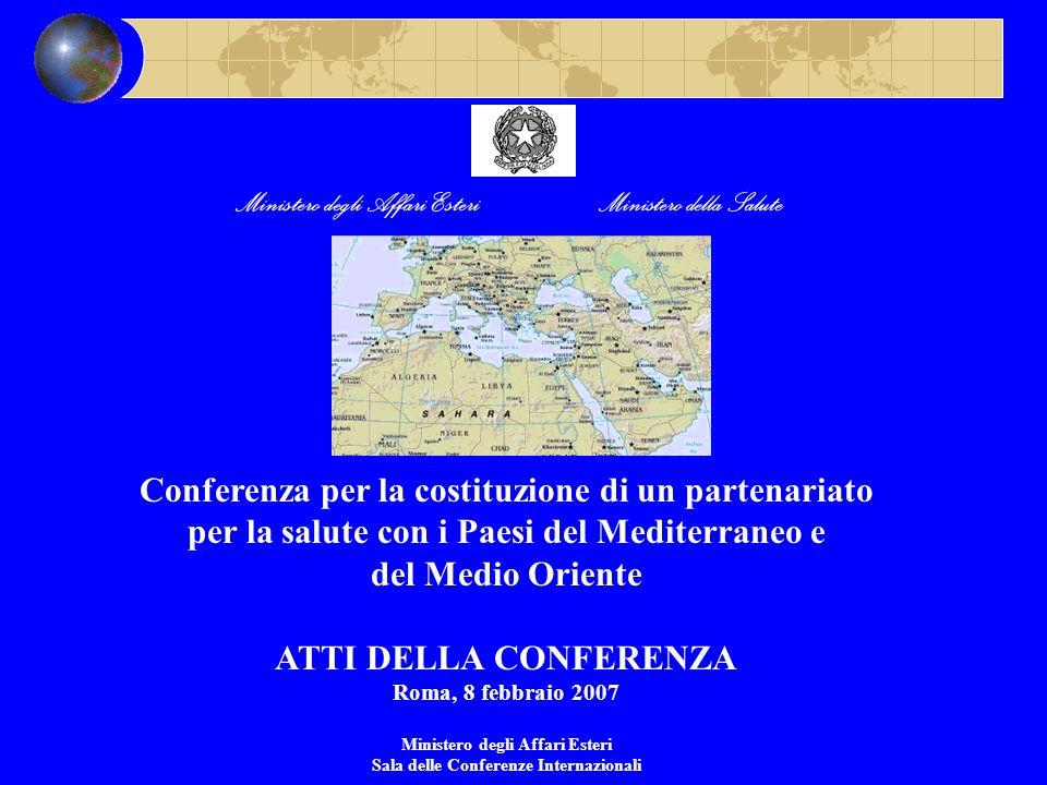 Ministero degli Affari Esteri Ministero della Salute Conferenza per la costituzione di un partenariato per la salute con i Paesi del Mediterraneo e de
