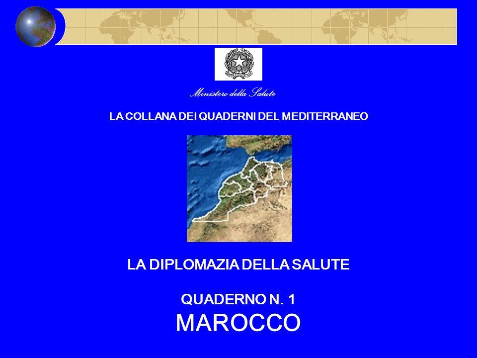 Ministero della Salute LA COLLANA DEI QUADERNI DEL MEDITERRANEO LA DIPLOMAZIA DELLA SALUTE QUADERNO N. 1 MAROCCO