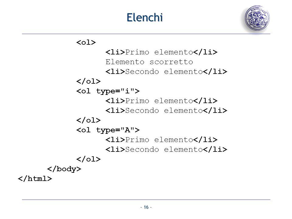 - 16 - Elenchi Primo elemento Elemento scorretto Secondo elemento Primo elemento Secondo elemento Primo elemento Secondo elemento