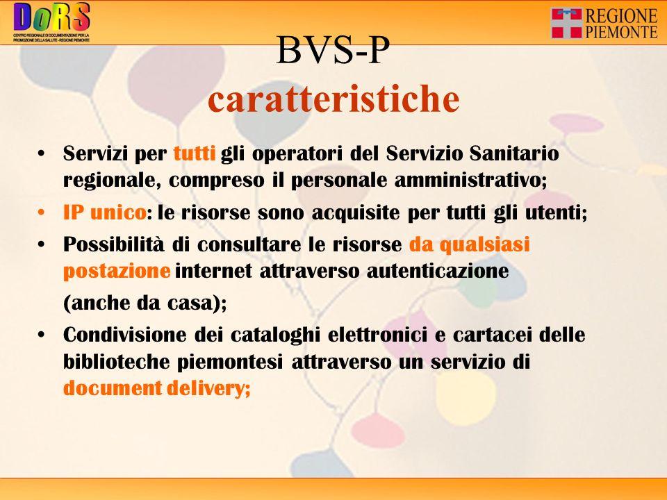 BVS-P caratteristiche Servizi per tutti gli operatori del Servizio Sanitario regionale, compreso il personale amministrativo; IP unico: le risorse son