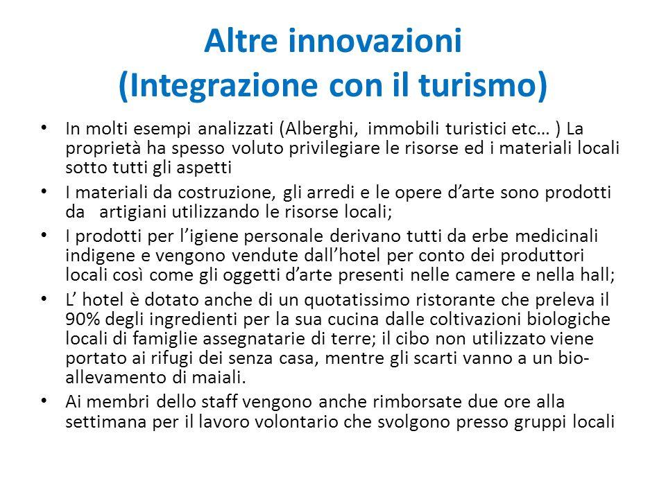 Altre innovazioni (Integrazione con il turismo) In molti esempi analizzati (Alberghi, immobili turistici etc… ) La proprietà ha spesso voluto privileg
