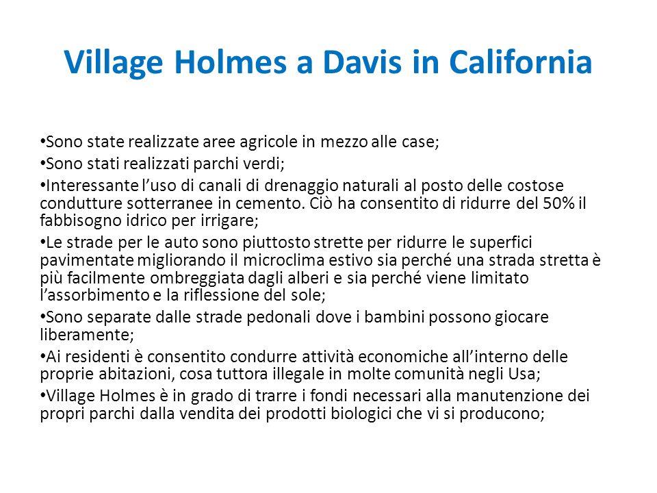 Village Holmes a Davis in California Sono state realizzate aree agricole in mezzo alle case; Sono stati realizzati parchi verdi; Interessante luso di