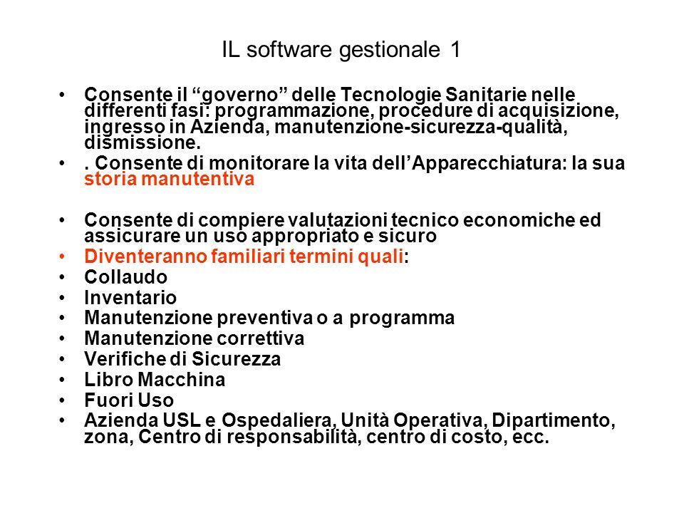 IL software gestionale 1 Consente il governo delle Tecnologie Sanitarie nelle differenti fasi: programmazione, procedure di acquisizione, ingresso in