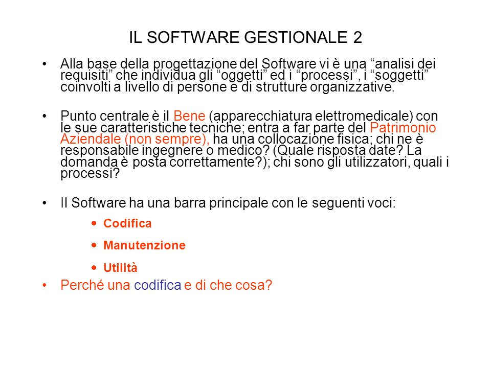 IL SOFTWARE GESTIONALE 2 Alla base della progettazione del Software vi è una analisi dei requisiti che individua gli oggetti ed i processi, i soggetti