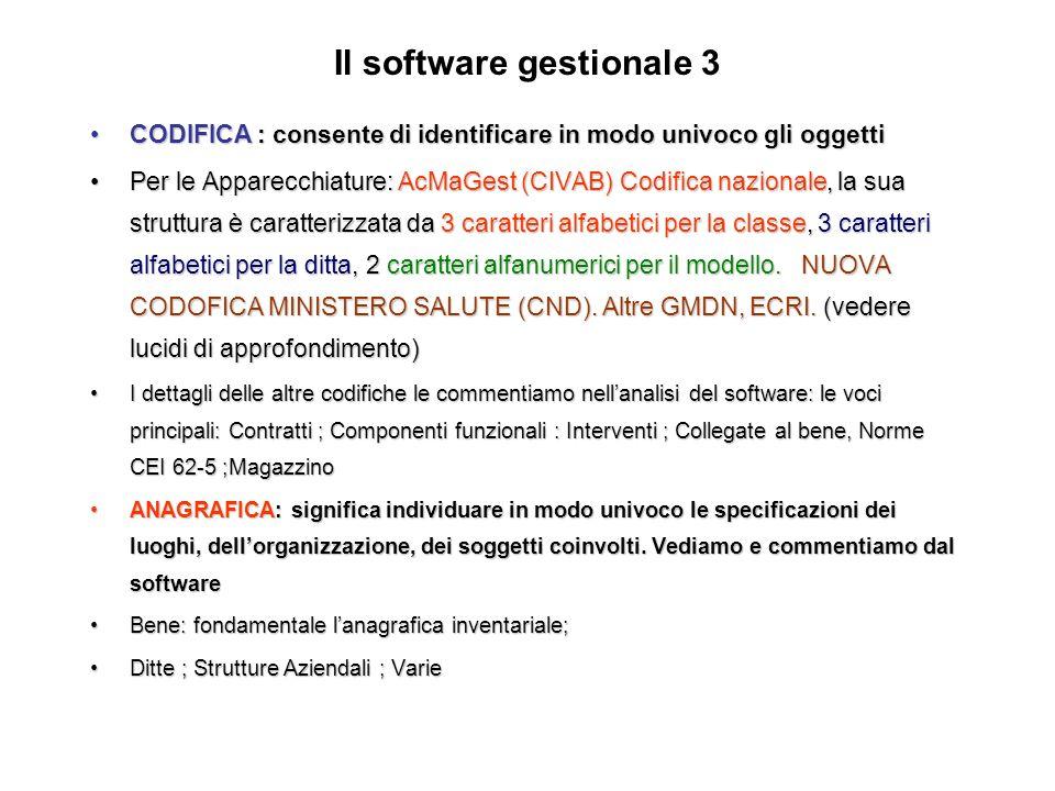 Il software gestionale 3 CODIFICA : consente di identificare in modo univoco gli oggettiCODIFICA : consente di identificare in modo univoco gli oggett