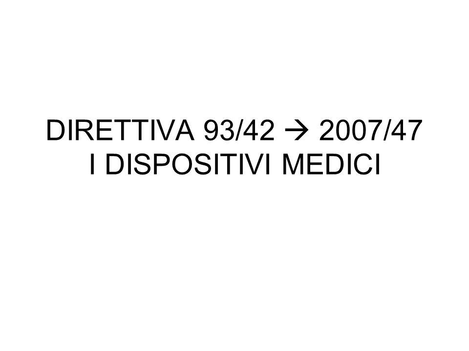 DIRETTIVA 93/42 2007/47 I DISPOSITIVI MEDICI