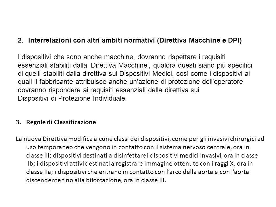 2.Interrelazioni con altri ambiti normativi (Direttiva Macchine e DPI) I dispositivi che sono anche macchine, dovranno rispettare i requisiti essenzia