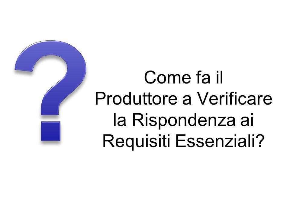 Come fa il Produttore a Verificare la Rispondenza ai Requisiti Essenziali?