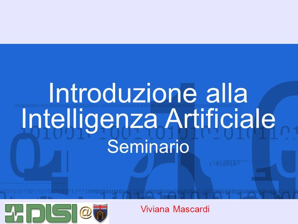 Introduzione alla Intelligenza Artificiale Seminario Viviana Mascardi