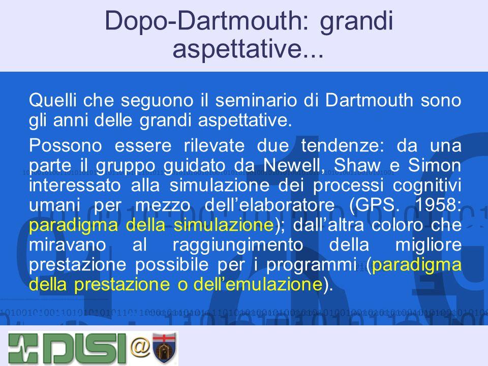 Dopo-Dartmouth: grandi aspettative... Quelli che seguono il seminario di Dartmouth sono gli anni delle grandi aspettative. Possono essere rilevate due